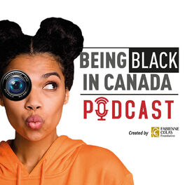 Episode cover of FABIENNE COLAS FOUNDATION BEING BLACK IN CANADA PODCAST