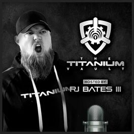 Show cover of The Titanium Vault hosted by RJ Bates III