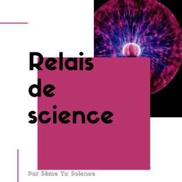 Show cover of Relais de Science