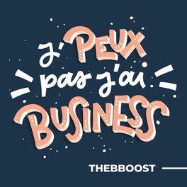 Show cover of J'peux Pas J'ai Business par TheBBoost