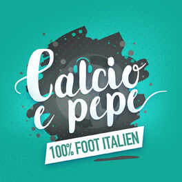 Show cover of Calcio e pepe - Podcast 100% foot italien