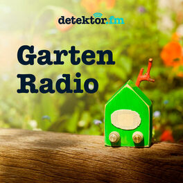 Show cover of Gartenradio – Der Garten-Podcast