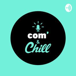 Show cover of Com'& Chill
