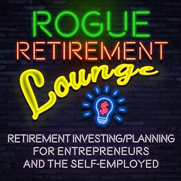 Show cover of Rogue Retirement Lounge with Matt Franklin: Entrepreneur, Investor, Real Estate Enthusiast
