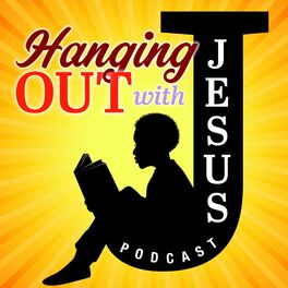 Show cover of Hanging Out With Jesus Podcast
