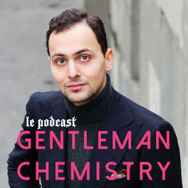 Show cover of le Podcast Gentleman Chemistry
