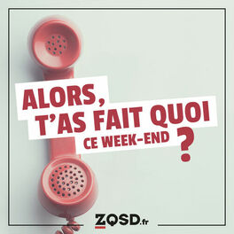 Show cover of Alors t'as fait quoi ce week-end ?