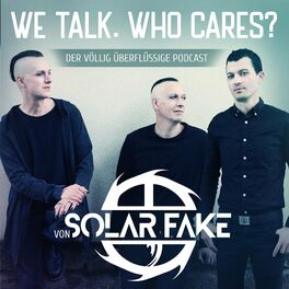 Show cover of Solar Fake : We talk. Who cares?