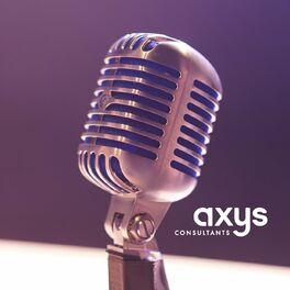 Show cover of Axys Consultants et ses experts décryptent pour vous les sujets qui impactent votre métier et votre business