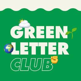 Show cover of Greenletter Club, l'écologie décortiquée