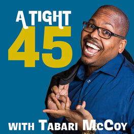 Show cover of A Tight 45 with Tabari McCoy