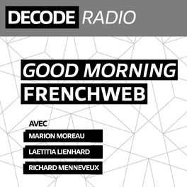 Episode cover of [DIRECT] GOOD MORNING FRENCHWEB avec Jacques Froissant, Emmanuel Debuyck, Jerome Leleu et Carlos Diaz