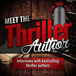 Show cover of Meet the Thriller Author: Interviews with Writers of Mystery, Thriller, and Suspense Books