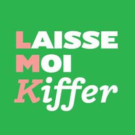 Show cover of Laisse-moi kiffer