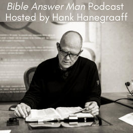 Show cover of Bible Answer Man Podcast with Hank Hanegraaff