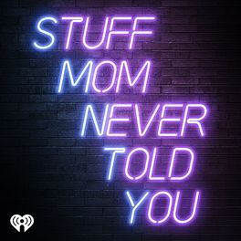 Show cover of Stuff Mom Never Told You