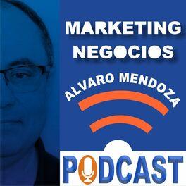Show cover of Marketing y Negocios con Alvaro Mendoza