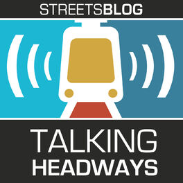 Show cover of Talking Headways: A Streetsblog Podcast