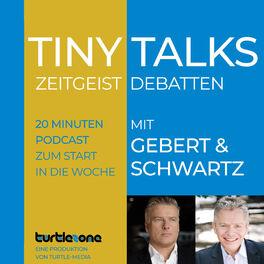 Show cover of Turtlezone Tiny Talks - 20 Minuten Zeitgeist-Debatten mit Gebert und Schwartz