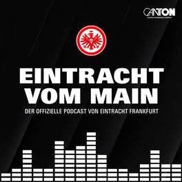 Show cover of Eintracht vom Main – Der offizielle Podcast von Eintracht Frankfurt