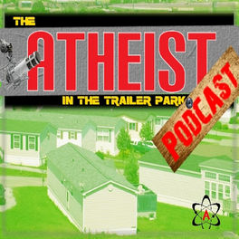 Show cover of The Atheist in the Trailer Park