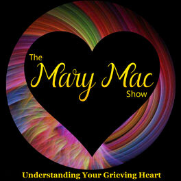 Show cover of The Mary Mac Show | Grieving After a Loved One's Death
