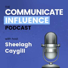 Show cover of The Communicate Influence Podcast