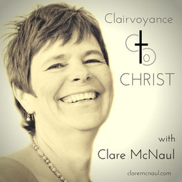 Show cover of Clairvoyance to Christ with Clare McNaul