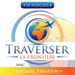 Show cover of Podcast Traverser La Frontière : Voyage & Expatriation