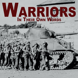 Show cover of Warriors In Their Own Words | First Person War Stories