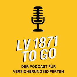 Show cover of LV 1871 to Go - der Podcast für Versicherungsexperten