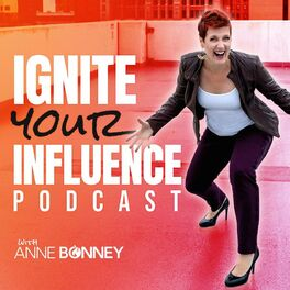Show cover of Ignite your Influence with Anne Bonney