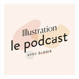 Show cover of Illustration : le Podcast