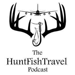 Show cover of The HuntFishTravel Podcast with Carrie Zylka, a podcast about hunting and fishing the world.