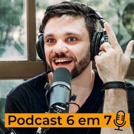 Show cover of Podcast 6 em 7 | Erico Rocha