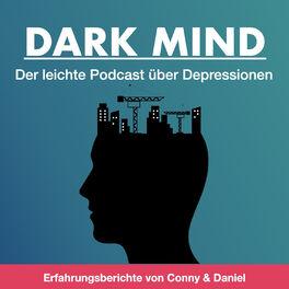 Show cover of Dark Mind |Der leichte Podcast über Depressionen