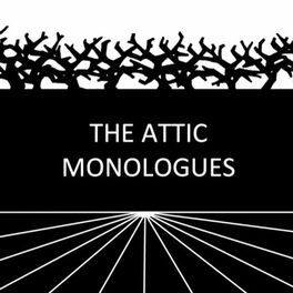 Show cover of The Attic Monologues