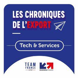 Show cover of Les Chroniques de l'Export : Tech & Services
