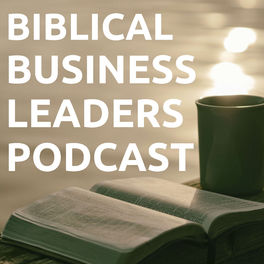 Show cover of Biblical Business Leaders Podcast