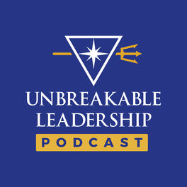 Show cover of Unbreakable Leadership Podcast