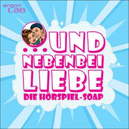 Show cover of … und nebenbei Liebe – die Hörspiel-Soap