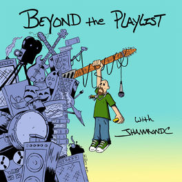 Show cover of Beyond the Playlist with JHammondC