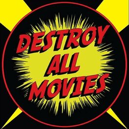 Show cover of Destroy All Movies: The Movie Review Show