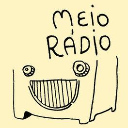 Show cover of Meio Rádio – Podcast de humor