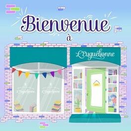 Show cover of Bienvenue à L'Euguélionne, librairie féministe & queer ♡