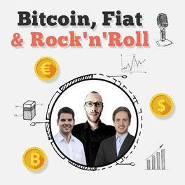 Show cover of Bitcoin, Fiat & Rock'n'Roll