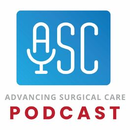 Show cover of The Advancing Surgical Care Podcast