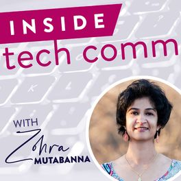 Show cover of Inside Tech Comm with Zohra Mutabanna