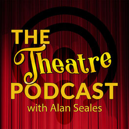 Show cover of The Theatre Podcast with Alan Seales