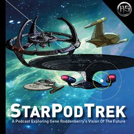 Show cover of StarPodTrek - A Podcast Exploring Gene Roddenberry's Vision of the Future